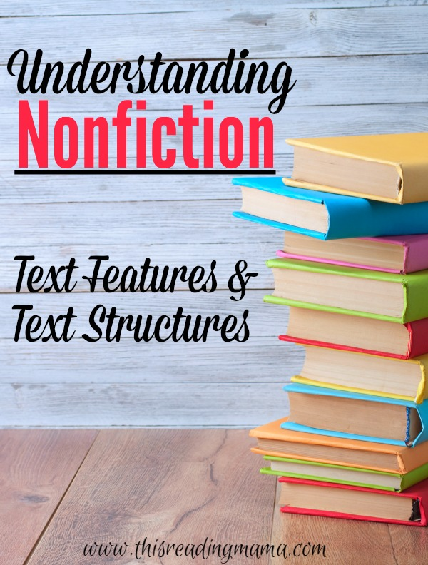 Understanding Nonfiction - Text Features and Text Structures - This Reading Mama