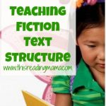 Teaching Fiction Text Structure