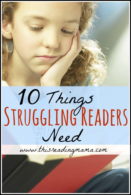 10 Things Struggling Readers Need | This Reading Mama