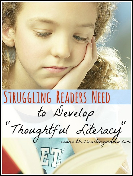 """Struggling Readers Need to Develop """"Thoughtful Literacy"""" 