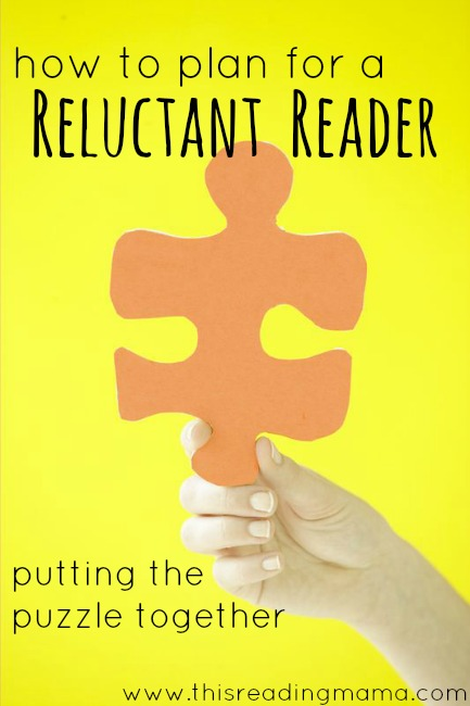 How to Plan for a Reluctant Reader: Putting the Puzzle Together | This Reading Mama