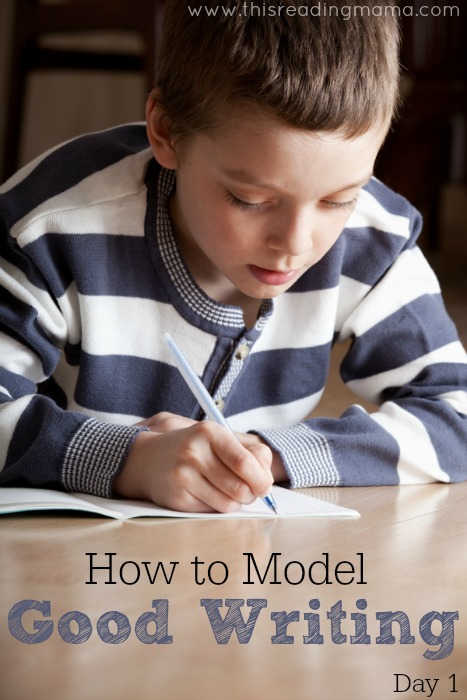 How to Model Good Writing (Day 1) | This Reading Mama
