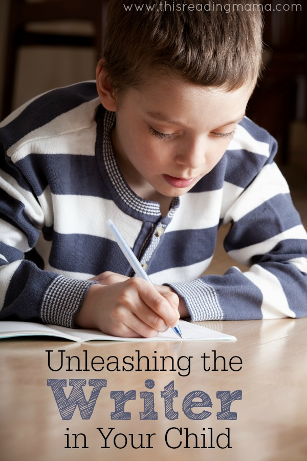 Unleashing the Writer in Your Child (a five day series) | This Reading Mama