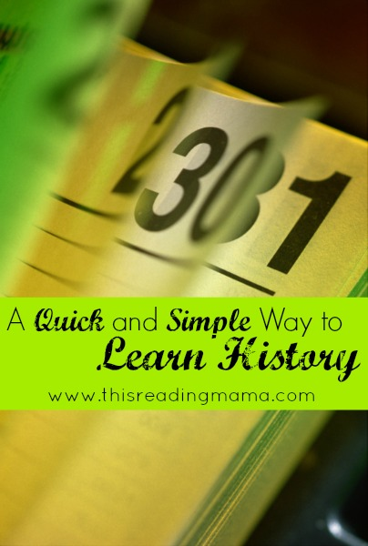 A Quick and Simple Way to Learn History {plus a FREEBIE}   This Reading Mama