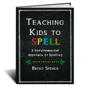 Teaching Kids to Spell: A Developmental Approach to Spelling