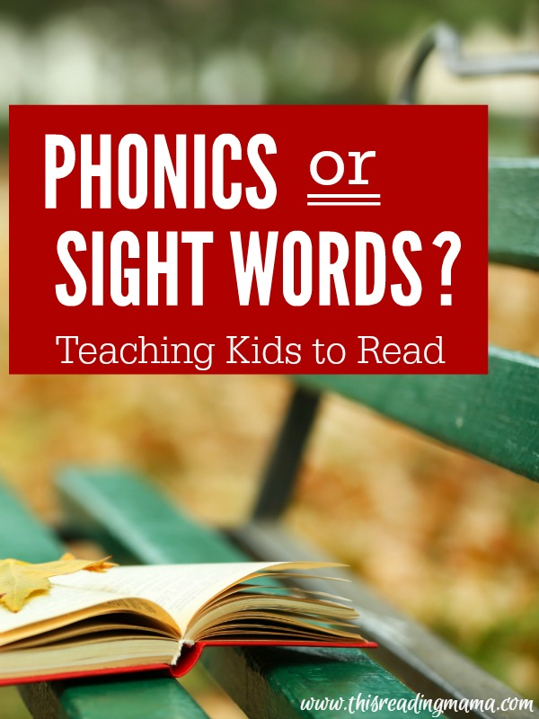 Phonics or Sight Words? Teaching Kids to Read