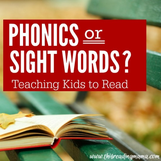Phonics or Sight Words - Teaching Kids to Read