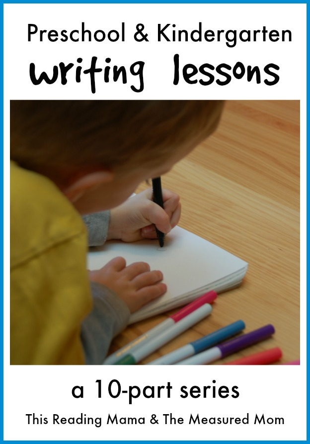 Preschool and Kindergarten Writing Lessons ~ a 10 part series | This Reading Mama and The Measured Mom