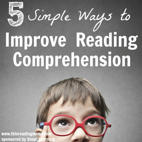 Simple Ways to Improve Reading Comprehension This Reading Mama