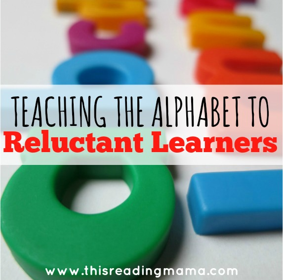 Teaching the Alphabet to Reluctant Learners by This Reading Mama