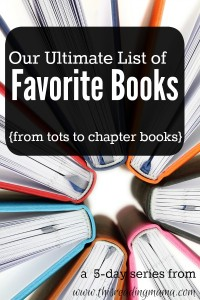 Our Ultimate List of Favorite Books from tots to chapter books | This Reading Mama