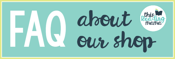 FAQ About Our Shop - This Reading Mama