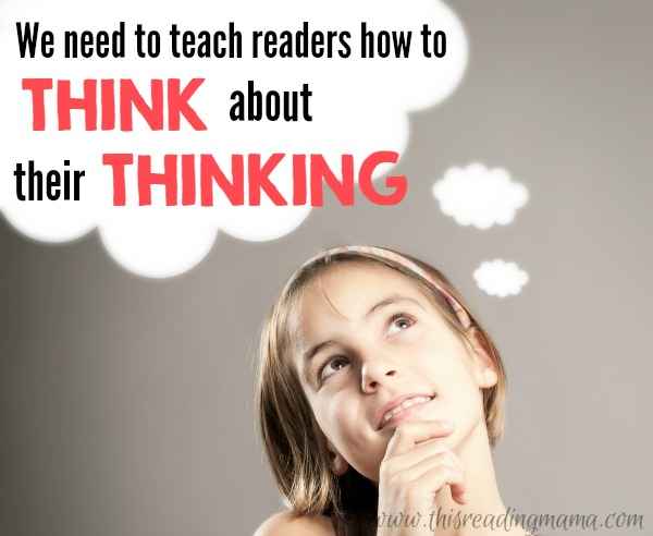 Teach Readers to Think about their Thinking - Metacognition