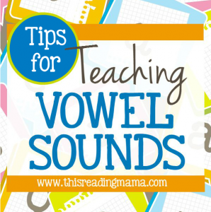 Tips for Teaching Vowel Sounds from This Reading Mama