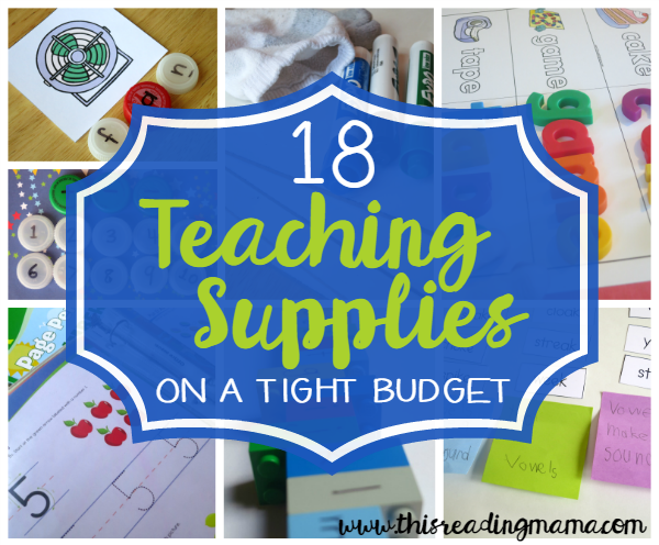 18 Teaching Supplies on a Tight Budget - This Reading Mama