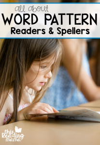 Word Pattern Readers and Spellers {Stage 3}