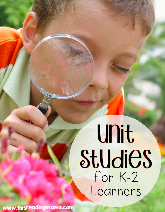 Unit Studies for K-2 Learners from This Reading Mama