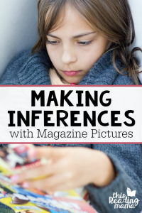 Make Inferences with Magazine Pictures